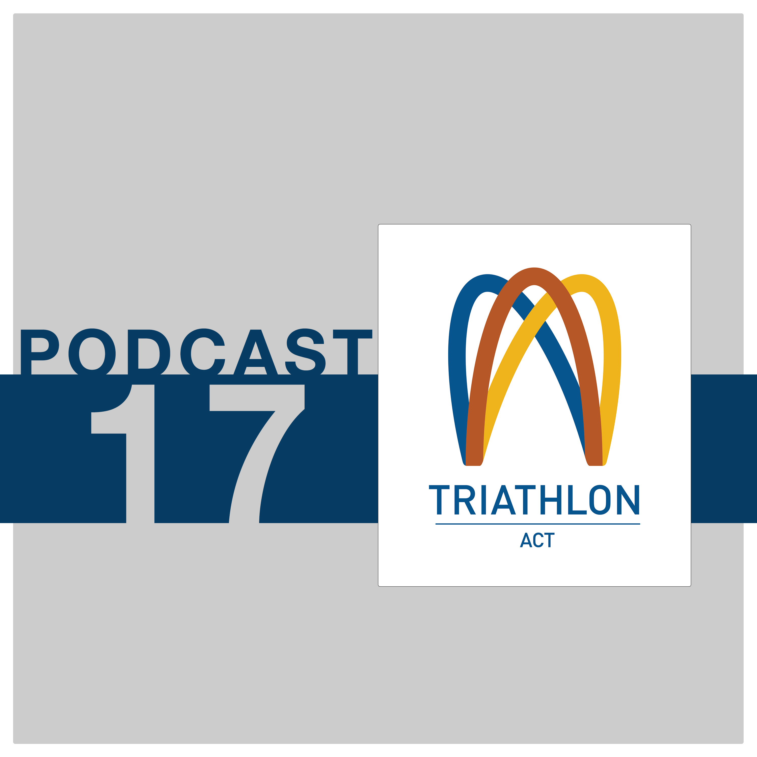 Triathlon ACT Podcast #17