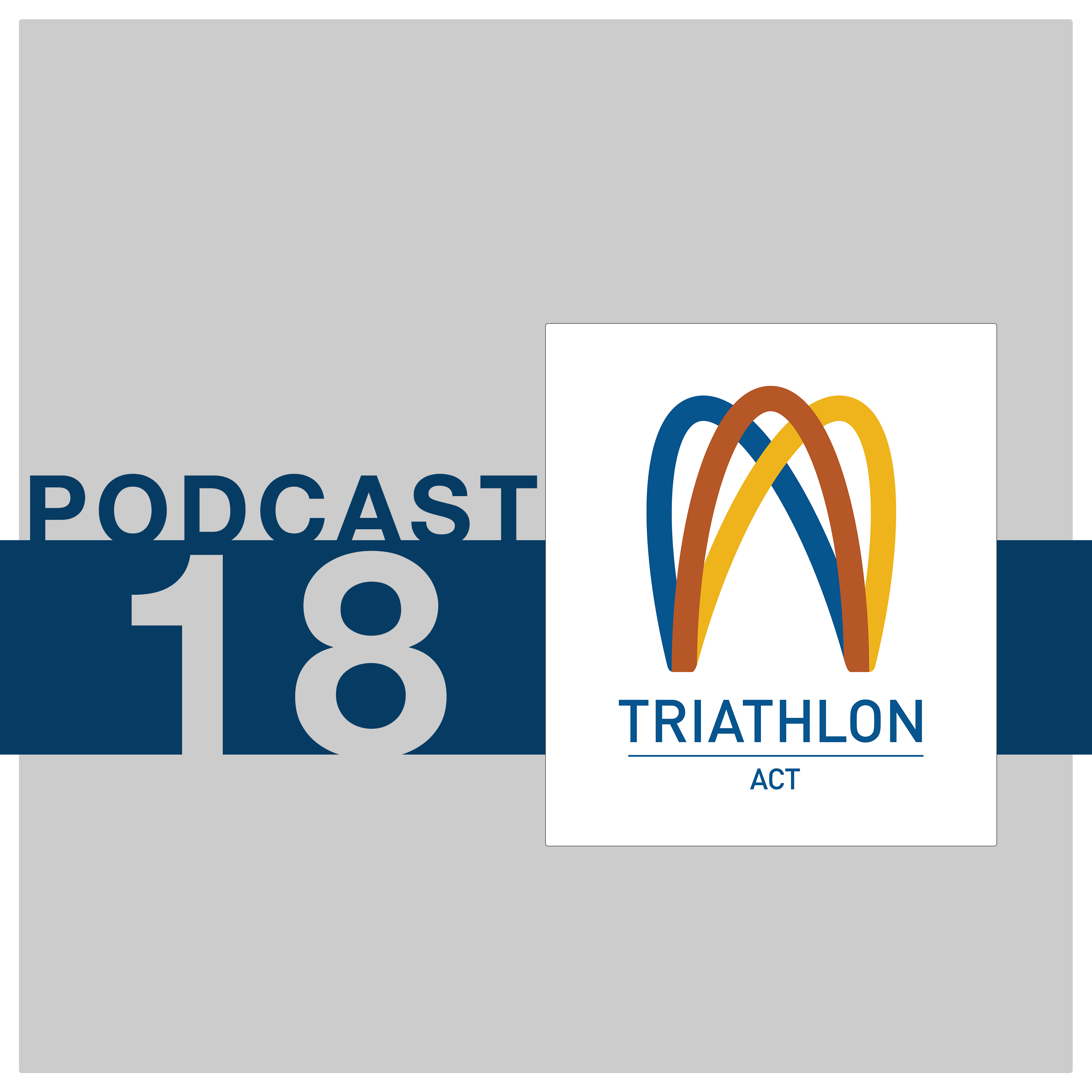 Triathlon ACT Podcast #18
